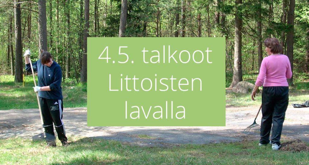 Talkoot Littoisten lavalla 4.5.