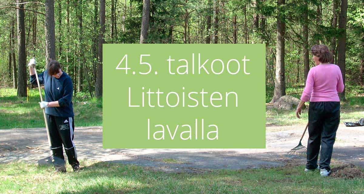 Talkoot Littoisten lavalla 4.5.