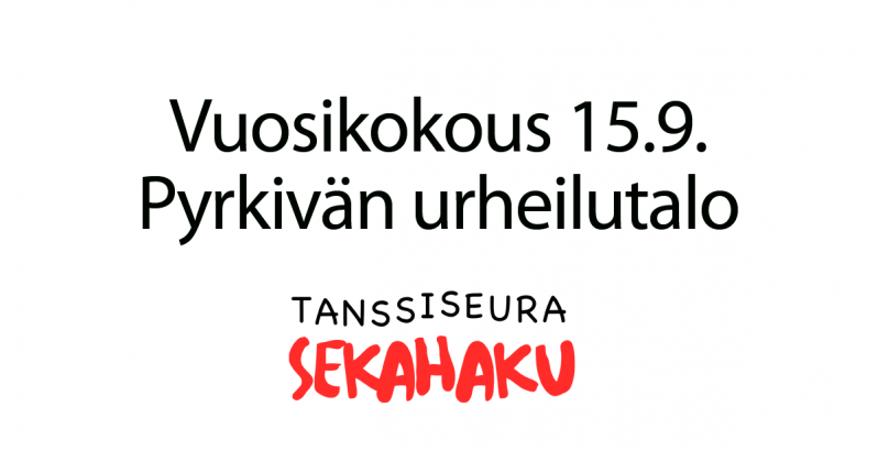 Tanssiseura Sekahaku ry / Vuosikokous